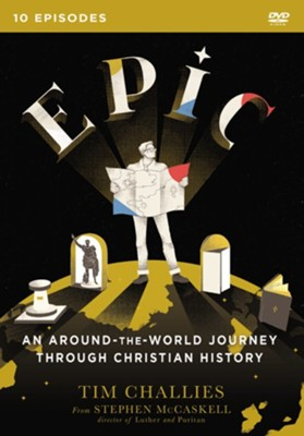 Epic: An Around-the-World Journey through Christian History  -     By: Tim Challies