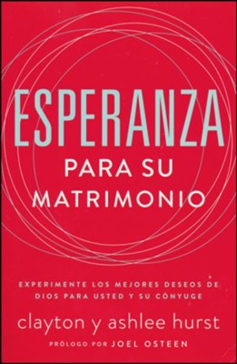 Esperanza Para Su Matrimonio, Hope for Your Marriage  -     By: Clayton Ashley Hurst