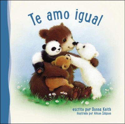 Te Amo Igual, I Love You All the Same  -     By: Donna Keith