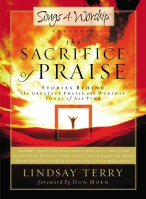 The Sacrifice of Praise: Stories Behind the Greatest Praise and Worship Songs of All Time - eBook  -     By: Lindsay Terry