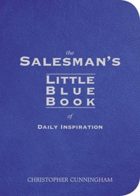 The Salesman's Little Blue Book of Daily Inspiration - eBook  -     By: Christopher Cunningham