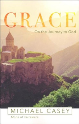 Grace: On the Journey to God  -     By: Michael Casey