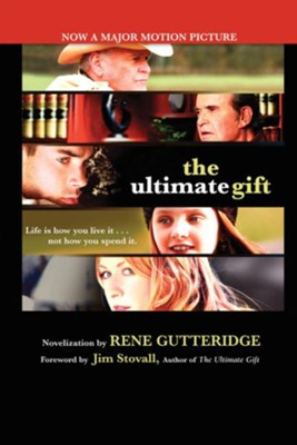 The Ultimate Gift - eBook  -     By: Rene Gutteridge, Jim Stovall