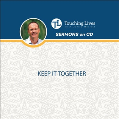 Keep It Together: Sermon Singles  -     By: Dr. James Merritt