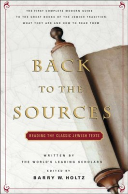 Back to the Sources: Reading the Classics   -     By: Barry Holtz