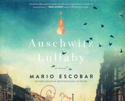 Auschwitz Lullaby: A Novel - unabrodged audiobook on CD  -     By: Mario Escobar