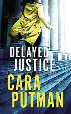 Delayed Justice - unabrodged audiobook on CD  -     By: Cara Putman