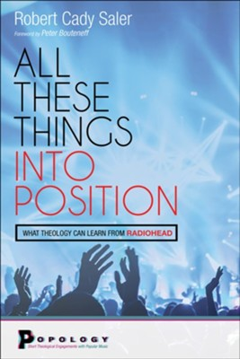 All These Things into Position  -     By: Robert Cady Saler