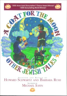 Coat for the Moon and Other Jewish Tales  -     By: Howard Schwartz