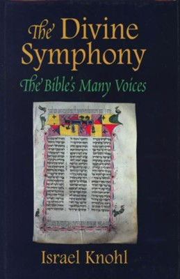 The Divine Symphony: The Bible's Many Voices    -     By: Israel Knohl