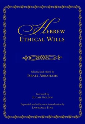 Hebrew Ethical Wills: Selected and Edited by Israel Abrahams, Volumes I & II  -     By: Israel Abrahams