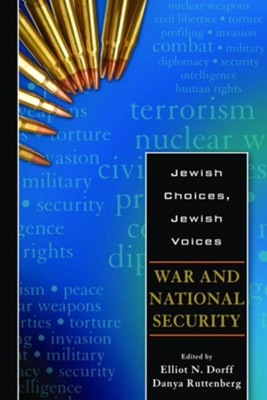 Jewish Choices, Jewish Voices: War and National Security  -     By: Elliott N. Dorff