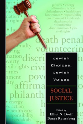 Jewish Choices, Jewish Voices: Social Justice  -     By: Elliott N. Dorff