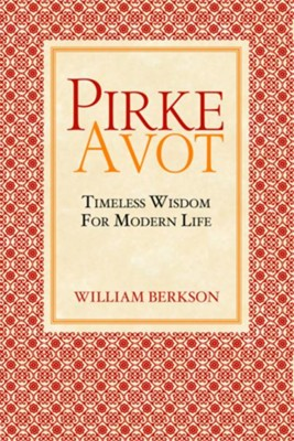 Pirke Avot: Timeless Wisdom for Modern Life  -     Edited By: Menachem Fisch     By: William Berkson