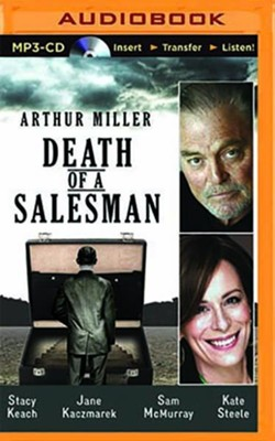 Death of a Salesman - full-cast performance on MP3-CD  -     Narrated By: Steven Culp     By: Arthur Miller