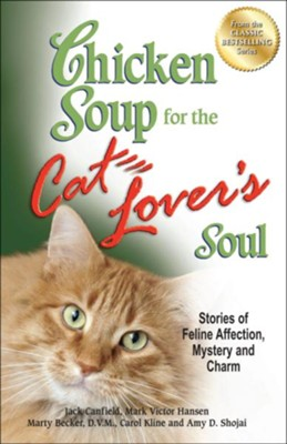 Chicken Soup for the Cat Lover's Soul: Stories of Feline Affection, Mystery and Charm  -     By: Jack Canfield, Mark Victor Hansen