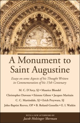 A Monument to Saint Augustine  -     By: Martin Cyril D'Arcy, Maurice Blondel & Christopher Dawson