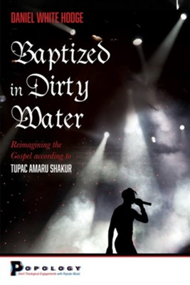 Baptized in Dirty Water  -     By: Daniel White Hodge