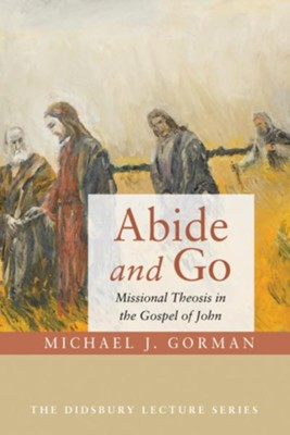 Abide and Go  -     By: Michael J. Gorman