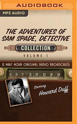 The Adventures of Sam Spade, Detective Collection, Volume 1 - 12 Half-Hour Original Radio Broadcasts (OTR) on MP3-CD  -