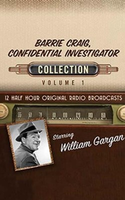 Barrie Craig, Confidential Investigator Collection, Volume 1 - 12 Half-Hour Original Radio Broadcasts on CD  -