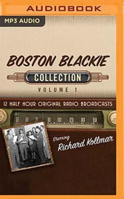 Boston Blackie Collection, Volume 1 - 12 Half-Hour Original Radio Broadcasts (OTR) on MP3-CD  -