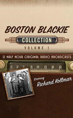 Boston Blackie Collection, Volume 1 - 12 Half-Hour Original Radio Broadcasts on CD  -