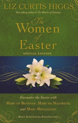 The Women of Easter, Special Edition   -     By: Liz Curtis Higgs