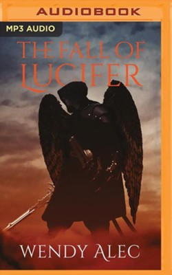 The Fall of Lucifer - unabridged audiobook on MP3-CD  -     By: Wendy Alec