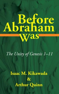 Before Abraham Was  -     By: Isaac M. Kikawada & Arthur Quinn