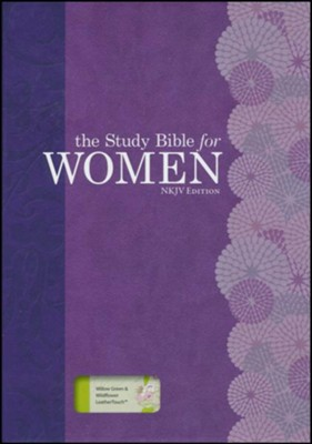 NKJV Study Bible for Women, Willow Green and Wildflower LeatherTouch  -     By: Dorothy Kelley Patterson, Rhonda Harrington Kelley