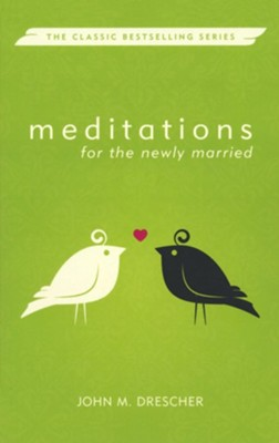 Meditations for the Newly Married   -     By: John M. Drescher