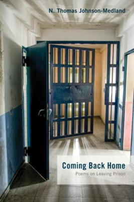 Coming Back Home: Poems On Leaving Prison  -