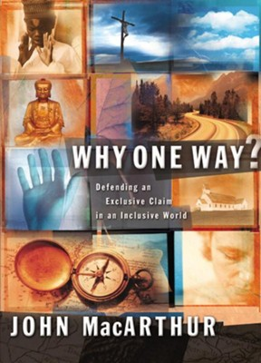 Why One Way? - eBook  -     By: John MacArthur