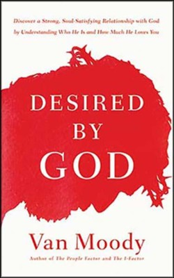 Desired by God: Discover a Strong, Soul-Satisfying Relationship with God by Understanding Who He Is and How Much He Loves You - unabridged audiobook on CD  -     Narrated By: Simona Chitescu-Weik     By: Van Moody, Susy Flory