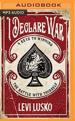 I Declare War: Winning the Battle with Yourself - unabridged audiobook on MP3-CD  -     By: Levi Lusko