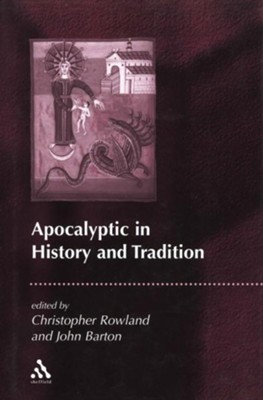 Apocalyptic in History and Tradition  -     By: John Barton, Christopher Rowland