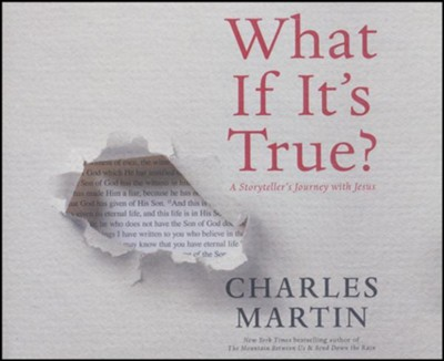 What If It's True?: A Storyteller's Journey with Jesus - unabridged audiobook on CD  -     By: Charles Martin