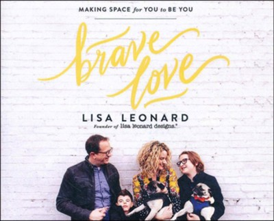 Brave Love: Making Enough Space for You to Be You - unabridged audiobook on CD  -     By: Lisa Leonard