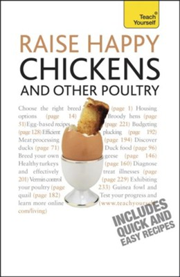 Raise Happy Chickens And Other Poultry: Teach Yourself / Digital original - eBook  -