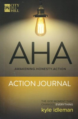 AHA Action Journal   -     By: Kyle Idleman