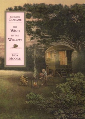 The Wind in the Willows     -     By: Kenneth Grahame     Illustrated By: Inga Moore