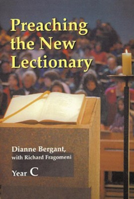 Preaching the New Lectionary: Year C   -     By: Dianne Bergant, Richard Fragomeni