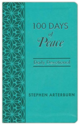 100 Days of Peace: Daily Devotional   -     By: Stephen Arterburn