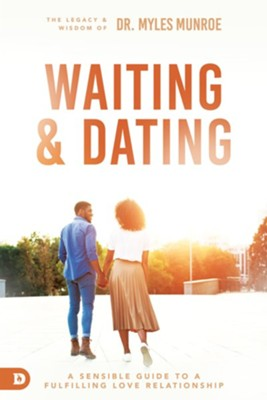 Waiting and Dating: A Sensible Guide to a Fulfilling Love Relationship - eBook  -     By: Myles Munroe