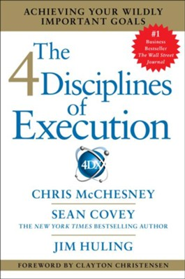4 Disciplines Of Execution: How To Realize Your Most Wildly Important Goals  -     By: Sean Covey