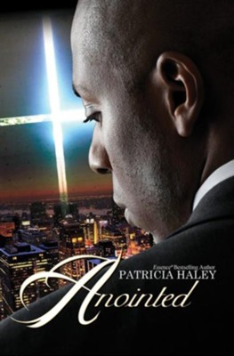 Anointed  -     By: Patricia Haley