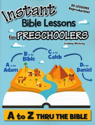 Instant Bible Lessons for Preschoolers: A to Z Thru the Bible  -     By: Lindsey Whitney