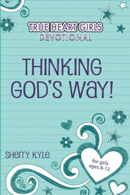 Thinking God's Way: True Heart Girls Devotional  - Slightly Imperfect  -     By: Sherry Kyle