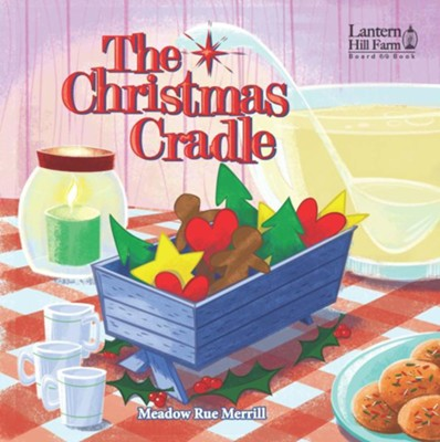 The Christmas Cradle - Board Book   -     By: Meadow Rue Merrill